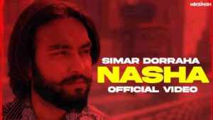 Simar Doraha Nasha Lyrics Status Download Punjabi Song Tere pichho nasha koi chhadya ni Baki sab chhadeya piya WhatsApp video black.