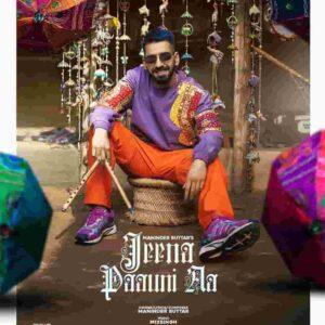 Maninder Buttar Jeena Paauni Aa Lyrics Status Download