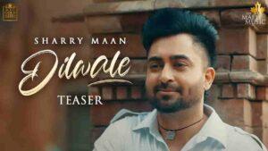 Sharry Maan Dilwale Lyrics Status Download Punjabi Song